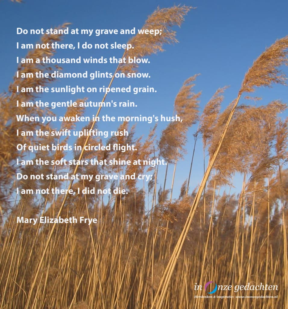 Do not stand at my grave - Mary Elizabeth Frye